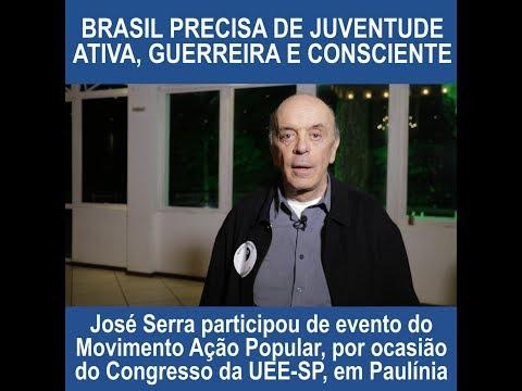 José Serra: juventude deve ser ativa, guerreira e consciente