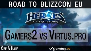 Gamers2 vs Virtus.pro - Road to Blizzcon Europe - Groupe B - 03/10/15