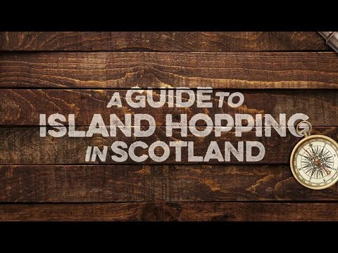 A Guide To Island Hopping in Scotland