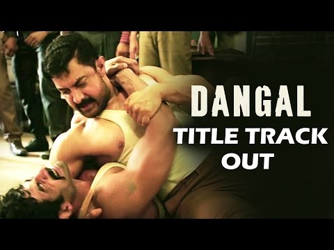DANGAL Title Track Out | Aamir Khan | Daler Mehendi