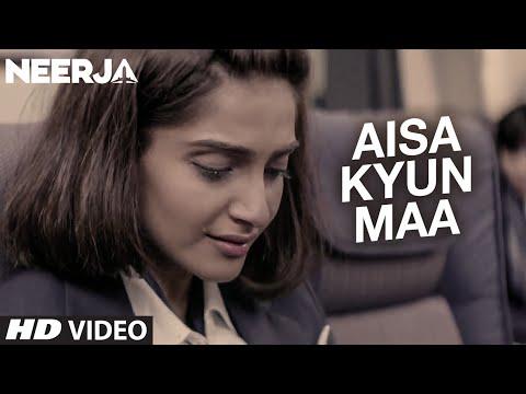 AISA KYUN MAA Video Song NEERJA Sonam Kapoor Prasoon Joshi T Series