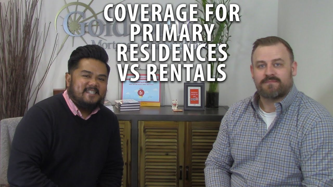 Coverage for Primary Residences vs. Rentals