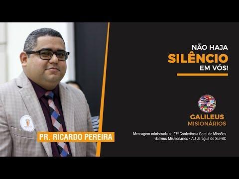 Pr. Ricardo Pereira - Não Haja Silêncio em Vós