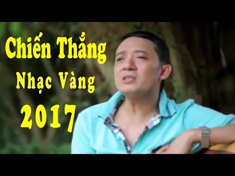 Chiến Thắng Hát Nhạc Vàng Hay và Cảm Động Nhất 2017 - Thời lượng: 55:04.