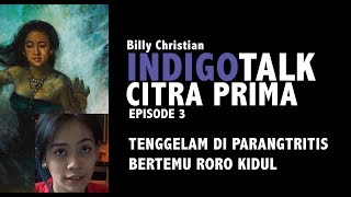 Video Indigo Talk Episode 3 : Tenggelam di Parangtritis bertemu Roro Kidul MP3, 3GP, MP4, WEBM, AVI, FLV Maret 2019
