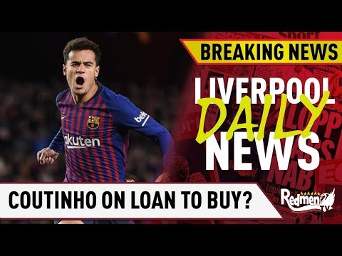 Liverpool Want Coutinho On A Loan To Buy According To Reports! | #LFC Transfer News LIVE