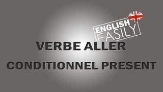 English Easily - Le Verbe Aller / Verb To Go Au Conditionnel Présent