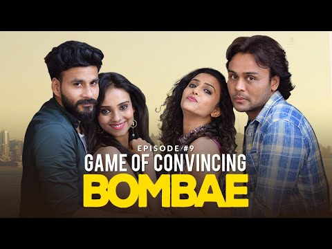 BOMBAE Web Series | S1E9| Game of Convincing | Latest Hindi Web Series 2018