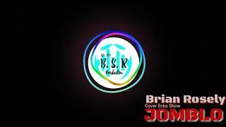 Ecko Show -  Jomblo [Cover by Brian Rosely]