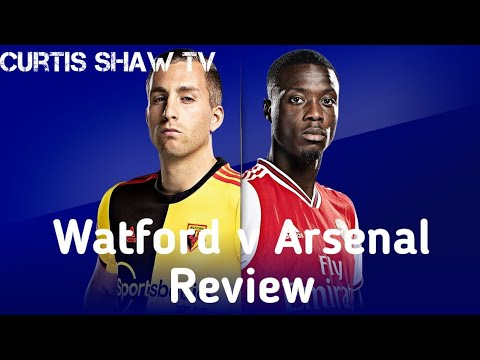 Watford v Arsenal match review (Curtis Shaw TV) second half shocker!!!