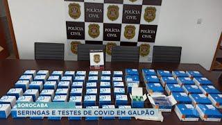 Polícia Civil de Sorocaba apreende milhares de seringas e testes de Covid em galpão