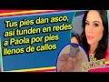 Pies de Paola la llenan de comentarios negativos en redes