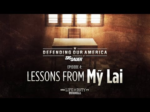 NRA Life of Duty Defending Our America | Ep. 4: Lessons From My Lai