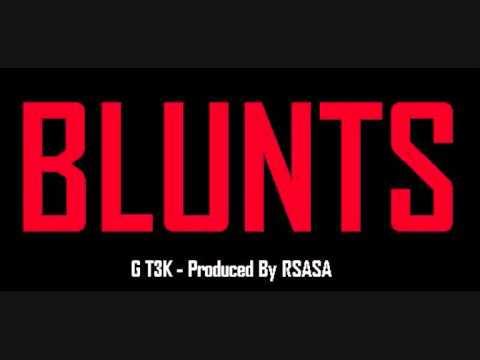 G T3K - BLUNTS - PRODUCED BY RSASA (видео)