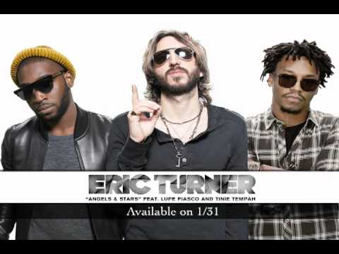 Eric Turner – Angels & Stars feat. Lupe Fiasco and Tinie Tempah