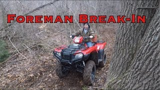 2. 2019 Honda Foreman Break-In + Cutting Woods Trails!!