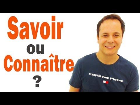 SAVOIR versus CONNAITRE en Français