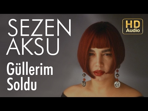 Sezen Aksu - Güllerim Soldu (Official Audio)