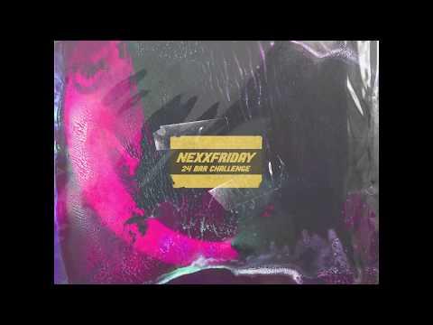 24 Bars NEXXFRIDAY Challenge (Official Audio)