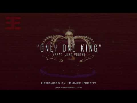 Only One King (feat. Jung Youth) // Produced by Tommee Profitt