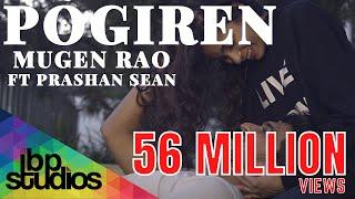 Video Pogiren - Mugen Rao MGR feat. Prashan Sean | Official Music Video | 4K download in MP3, 3GP, MP4, WEBM, AVI, FLV January 2017