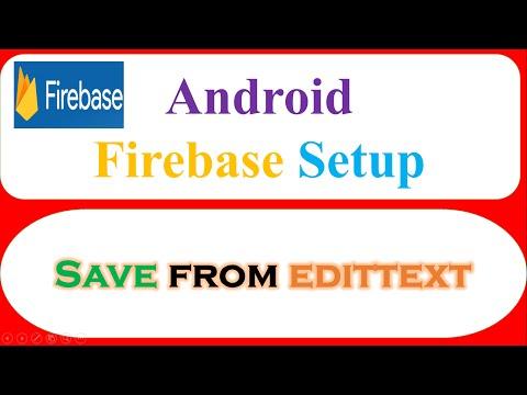 Android Firebase : Configuration/Setup – Save