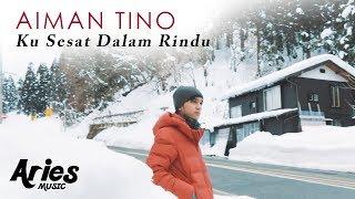 Aiman Tino - Ku Sesat Dalam Rindu (Official Music Video) HD