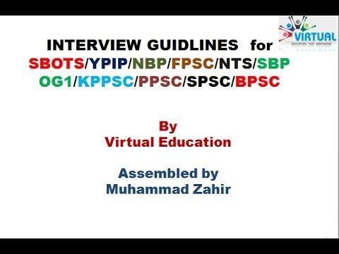 INTERVIEW GUIDLINES  for Senior Auditor/SBOTS/YPIP/NBP/FPSC/NTS/SBP OG1/KPPSC/PPSC/SPSC/BPSC