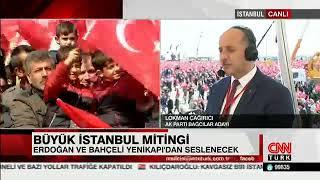 CNN TÜRK(CANLI)- BAĞCILAR BELEDİYE BAŞKANI LOKMAN ÇAĞIRICI CUMHUR İTTİFAKI İSTANBUL MİTİNGİ