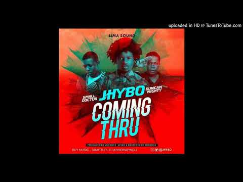 Jhybo Ft  Small Doctor & Duncan Mighty   Comin Thru
