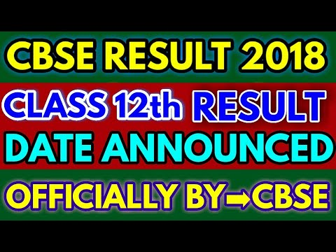 CBSE BOARD EXAM RESULT 2018 DATE CLASS 12 ANNOUNCED || (2018) (видео)