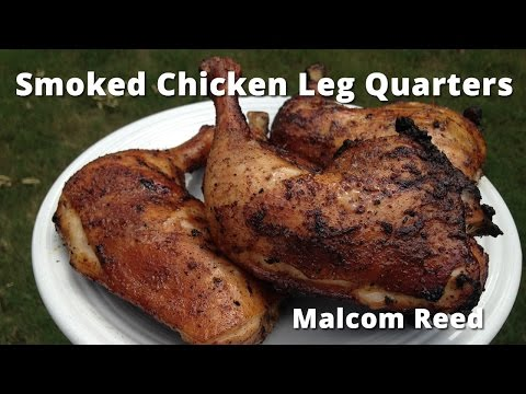Smoked Chicken Leg Quarters | White Sauce Chicken Leg Quarters with Malcom Reed HowToBBQRight