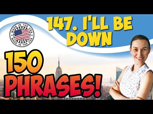 I'll be down 💬 150 английских фраз и идиом