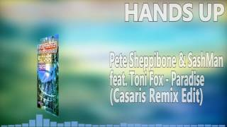 "Pete Sheppibone & SashMan feat. Toni Fox - Paradise  (Casaris Remix EditRemix Edition:►iTunes: http://po.st/iTunesParadiseRemixes ►Amazon: http://po.st/AmazonParadiseRemixes ►Spotify: http://po.st/SpotifyParadiseRemixesShoplinks:►iTunes: http://po.st/iTunesParadise ►Amazon: http://po.st/AmazonParadise ►Spotify: http://po.st/SpotifyParadise Social Media Links:►PeteSheppibone:https://www.facebook.com/PeteSheppibone/ ►SashMan:https://www.facebook.com/SashManMusic/ ►ToniFoxMusic:https://www.facebook.com/ToniFoxMusic/ ►SonicFlashRecords:https://www.youtube.com/user/SonicFlashRecords Hands Up Music 4everSubscribe and let's keep this best genre allways aliveOur Official Facebook page::►►► https://www.facebook.com/pages/HANDS-UP-MUSIC-DJ/143182195844829-------------------------Release Information:Pete Sheppibone, SashMan and Toni Fox close in for the next summer hit: ""Paradise"" is the HandsUp bomb of this triple team. Simultaneously with the release of the popular Technobase FM Vol. 16 CD compilation, the established record label Sonic Flash releases the Original Mixes now. A phat remix release will follow, soon!It would not be odd to think that Pete Sheppibone & SashMan feat. Toni Fox position themselves as a fixed music band, after releasing the third song in this exact collaboration after ""Hello Happiness"" and ""Love"". In fact, they are three single artists, though, who decided to keep this project running, as the collaboration just works especially well for the artists and the fan base. ""Don't change a winning team"" suits well for this cooperation. Pete Sheppibone and SashMan provide the instrumental; Toni Fox writes and records the vocals with her song writer; the Sonic Art Mastering studio puts its hands on for the finishing touches. Finally, Sonic Flash as a well-known HandsUp label is the ideal platform to present and distribute the songs.While SashMan gained wider recognition in the HandsUp genre since this collaboration, Pete Sheppibone and Toni Fox are both established artists in the scene. Pete Sheppibone celebrates his 10-year anniversary this year, as he had his first appearance with the remix for Accuface – ""Let Your Mind Fly"" in 2007. Just one year later, he had his first massive hit with the remix for Accuface' ""Red Sky"", which also rocked the Melbourne Shuffle scene in Australia and which was rightly featured on the recently published Future Trance Best of 20 Years. 2009 was the release of the first of meanwhile seven successful Pete Sheppibone singles; ""Yes We Can!"". Toni Fox has become indispensable in the HandsUp scene since her first appearance in 2012. Highlights of her vocalist career have been collaborations with Gainworx (""45 Seconds"", ""Like A Freefall""), Quickdrop (""24 Hours Happiness""), Aiden Dearing (""Let Me Be"") and, certainly, with Pete Sheppibone & SashMan (""Love"", ""Hello Happiness"", and now ""Paradise""), which were all released on Sonic Flash, respectively its partner label Metrophonic Resistance.""Paradise"" underscores once more that HandsUp music stands for a cheerful mood and positive vibes. This is mirrored by the lyrics, melodies and harmonies.The Original Mixes of Pete Sheppibone & SashMan feat. Toni Fox – ""Paradise"" are now available in all download stores and streaming services through Sonic Flash!"