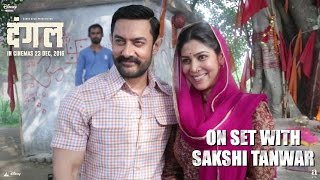 Dangal - Video - On Set With Sakshi Tanwar