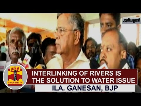 Interlinking-of-Rivers-is-the-Solution-to-Cauvery-Water-Dispute-Ila-Ganesan-BJP-Thanthi-TV