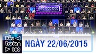 ĐẤU TRƯỜNG 100 | FULL HD | 22/06/2015, vtv, đài truyền hình việt nam