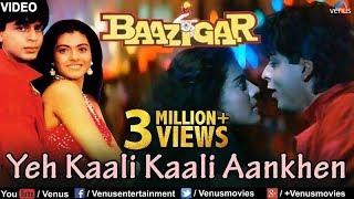 Yeh Kaali Kaali Aankhen Full Video Song | Baazigar | Shahrukh Khan & Kajol | Superhit Hindi Song