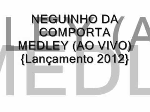 NEGUINHO DA COMPORTA - MEDLEY (AO VIVO) {Lançamento 2012}
