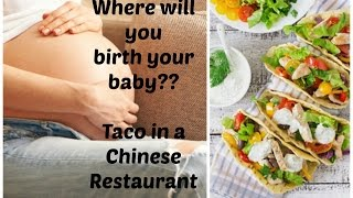 Choosing Your Birth Place Taco in a Chinese Restaurant Analogy