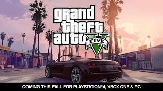 Grand Theft Auto V: PlayStation 4, Xbox One & PC Announcement Trailer