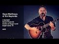 Dave Matthews and Tim Reynolds Live at Smart Financial Centre at Sugar Land, TX - 1/25/2017 Full Sho