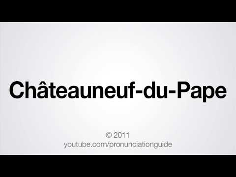 How to Pronounce Châteauneuf-du-Pape. I laughed at this for entirely too long