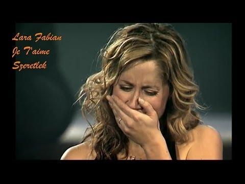 gratis download video - Lara-Fabian--Je-Taime--Live-Concert--magyar-fordtssal