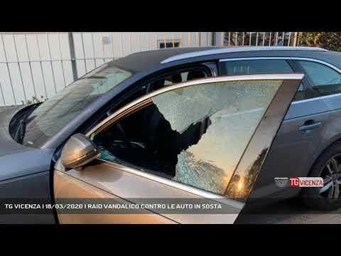 TG VICENZA | 18/03/2020 | RAID VANDALICO CONTRO LE AUTO IN SOSTA