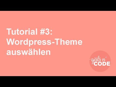 Tutorial #3: Wie wählt man ein WordPress Theme aus