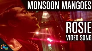 Rosie Video Song from Monsoon Mangoes Movie