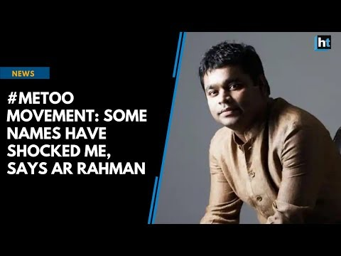 #MeToo movement: Some names have shocked me, says AR Rahman