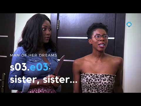 MAN OF HER DREAMS: S03E03 – Sister, Sister…