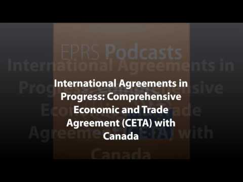 International Agreements in Progress: Comprehensive Economic and Trade Agreement (CETA) with Canada